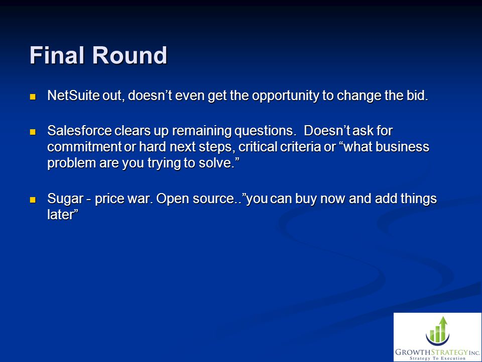 Final Round NetSuite out, doesn't even get the opportunity to change the bid.