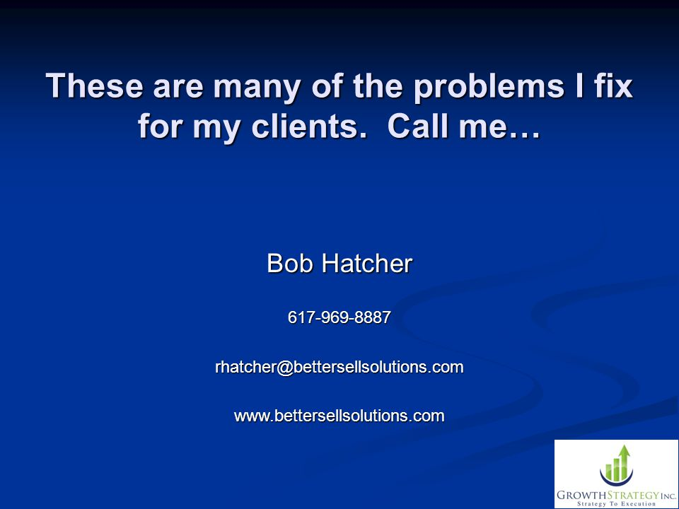 These are many of the problems I fix for my clients. Call me…
