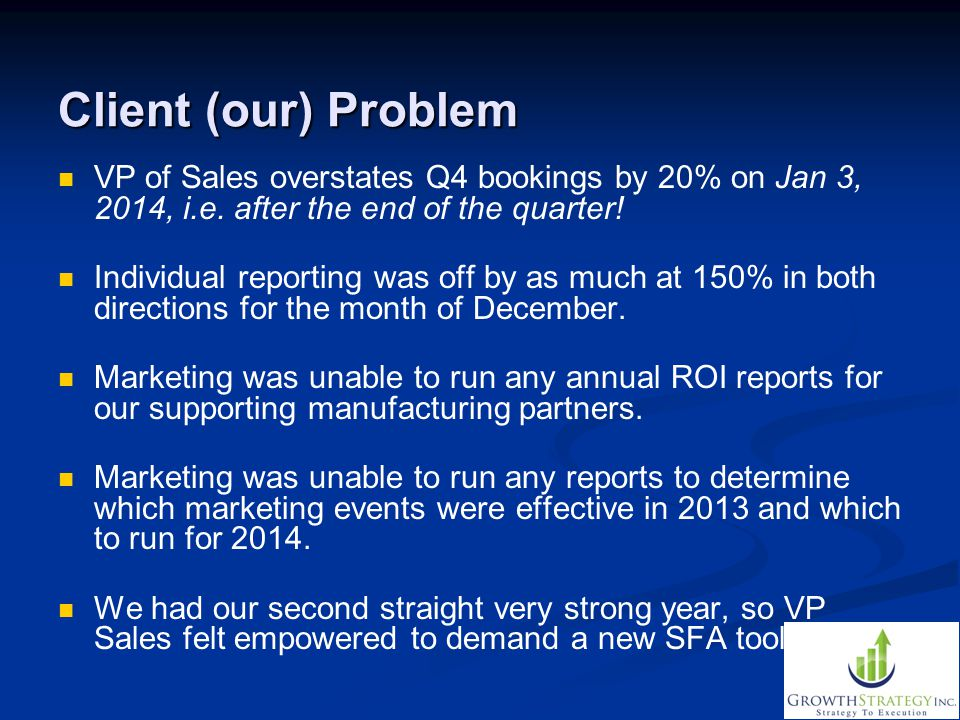 Client (our) Problem VP of Sales overstates Q4 bookings by 20% on Jan 3, 2014, i.e. after the end of the quarter!