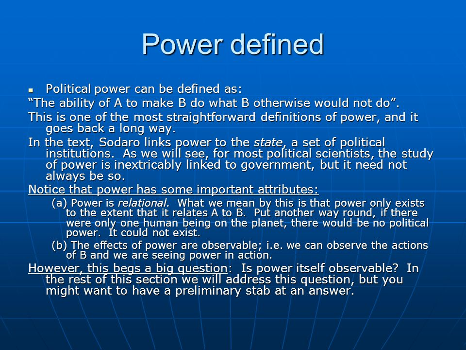 Power defined Political power can be defined as: