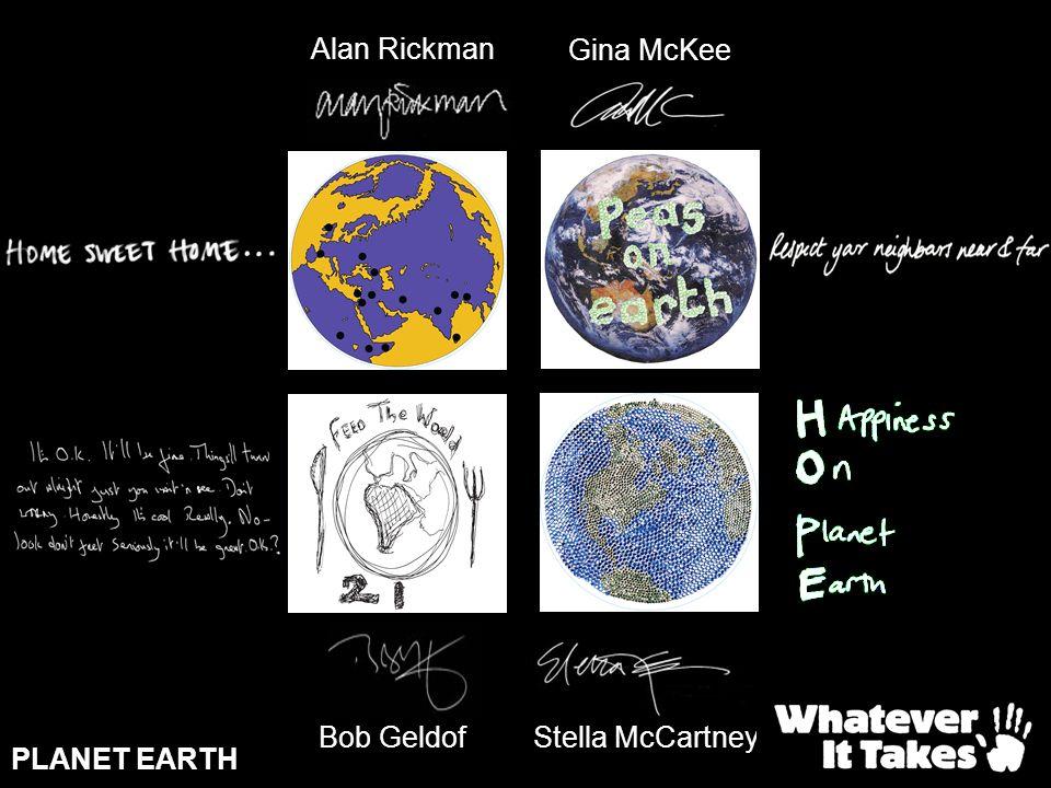 Alan Rickman Gina McKee Bob Geldof Stella McCartney PLANET EARTH