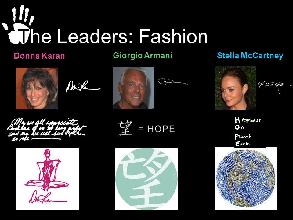 The Leaders: Fashion Donna Karan Giorgio Armani Stella McCartney