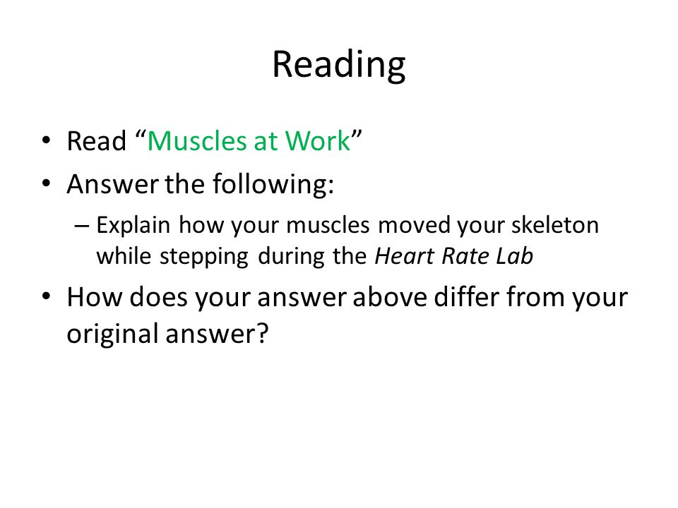 Reading Read Muscles at Work Answer the following: