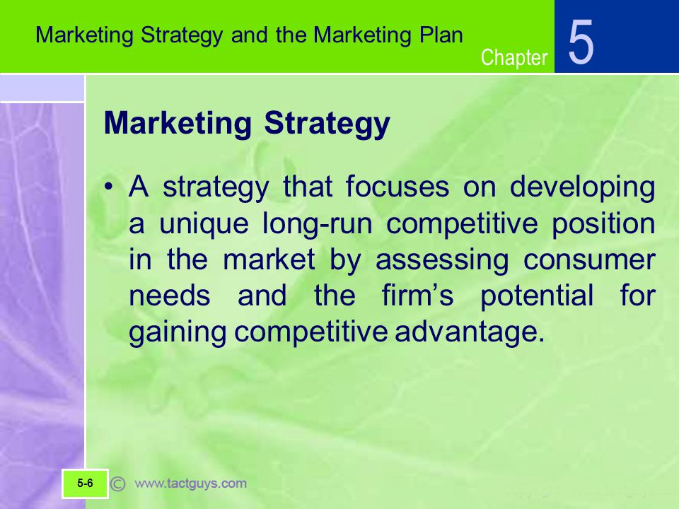 5 Marketing Strategy and the Marketing Plan. Marketing Strategy.