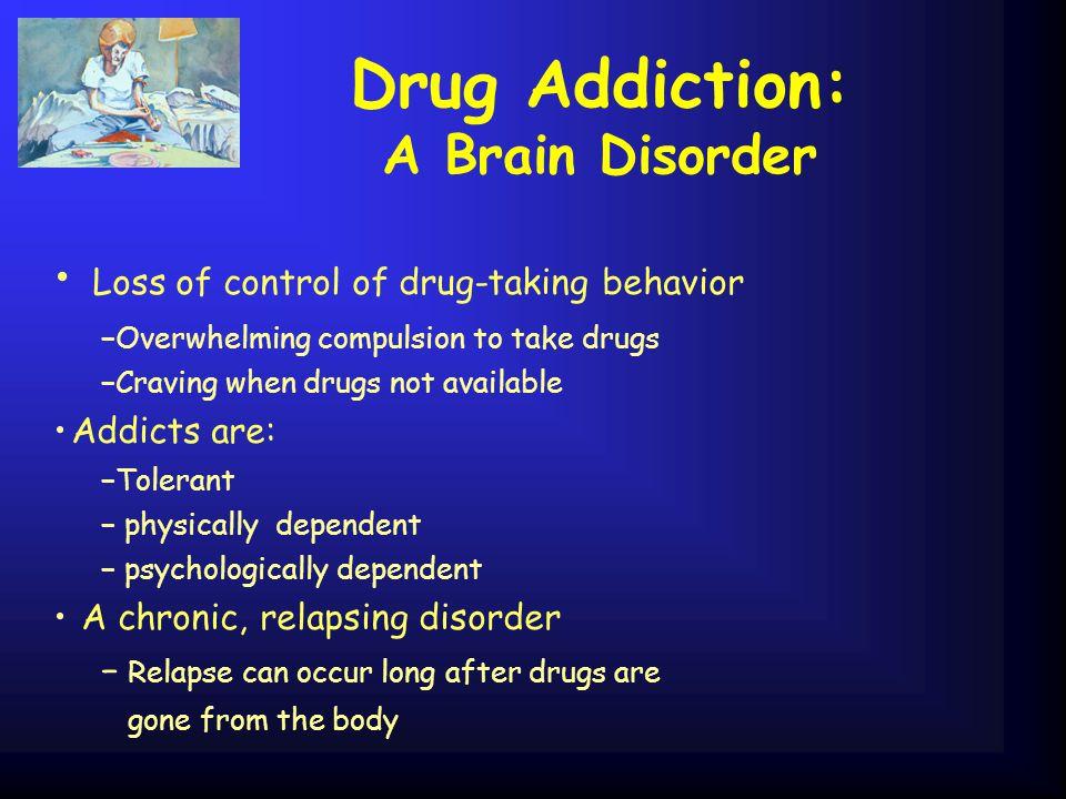 Drug Addiction: A Brain Disorder