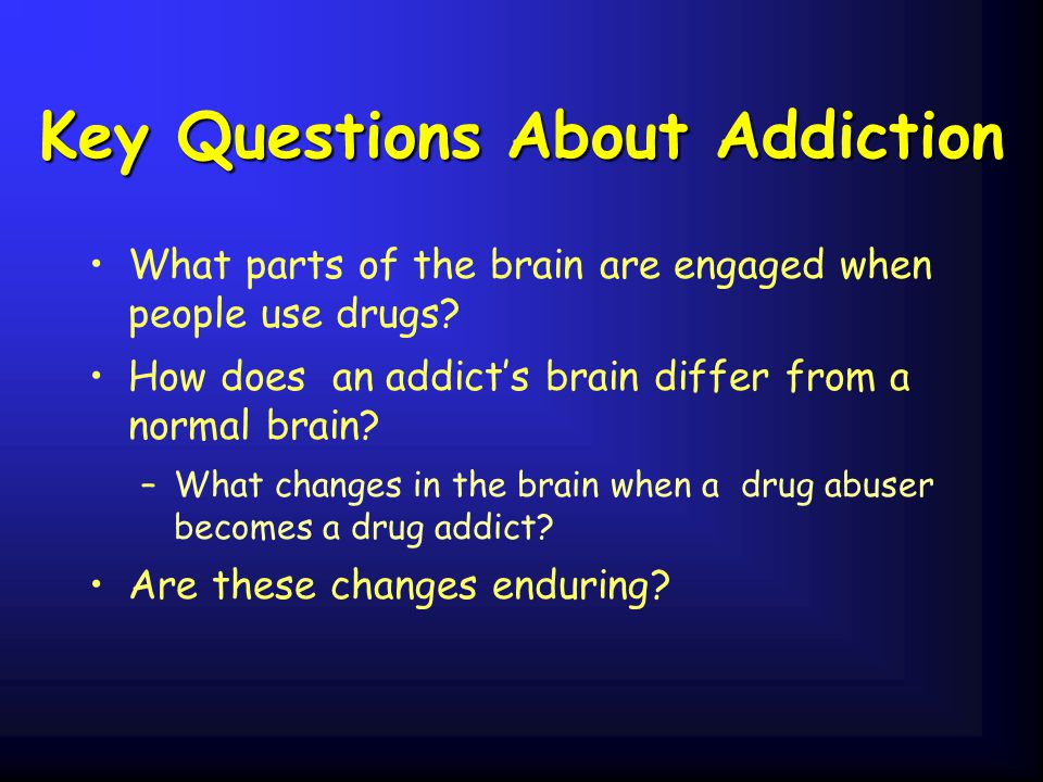 Key Questions About Addiction