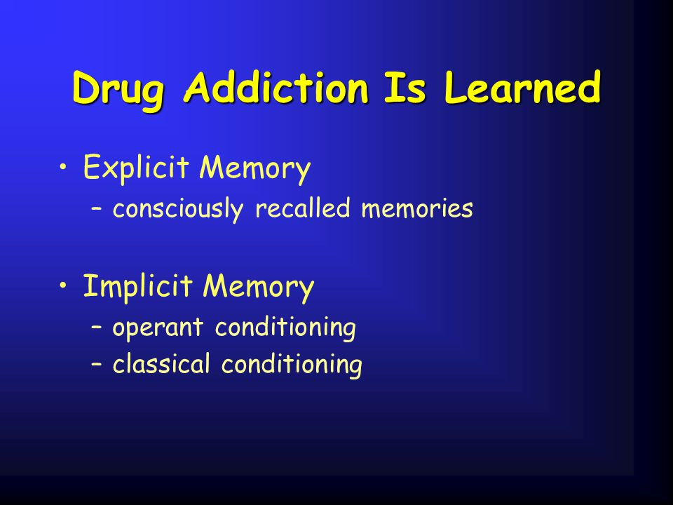 Drug Addiction Is Learned