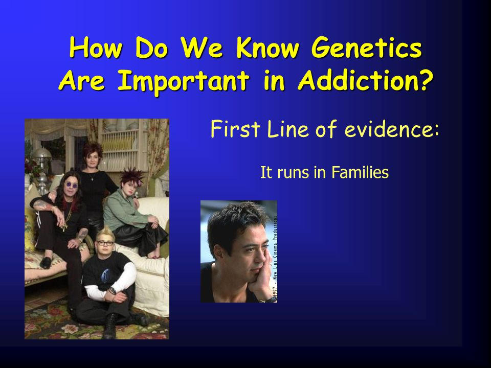How Do We Know Genetics Are Important in Addiction