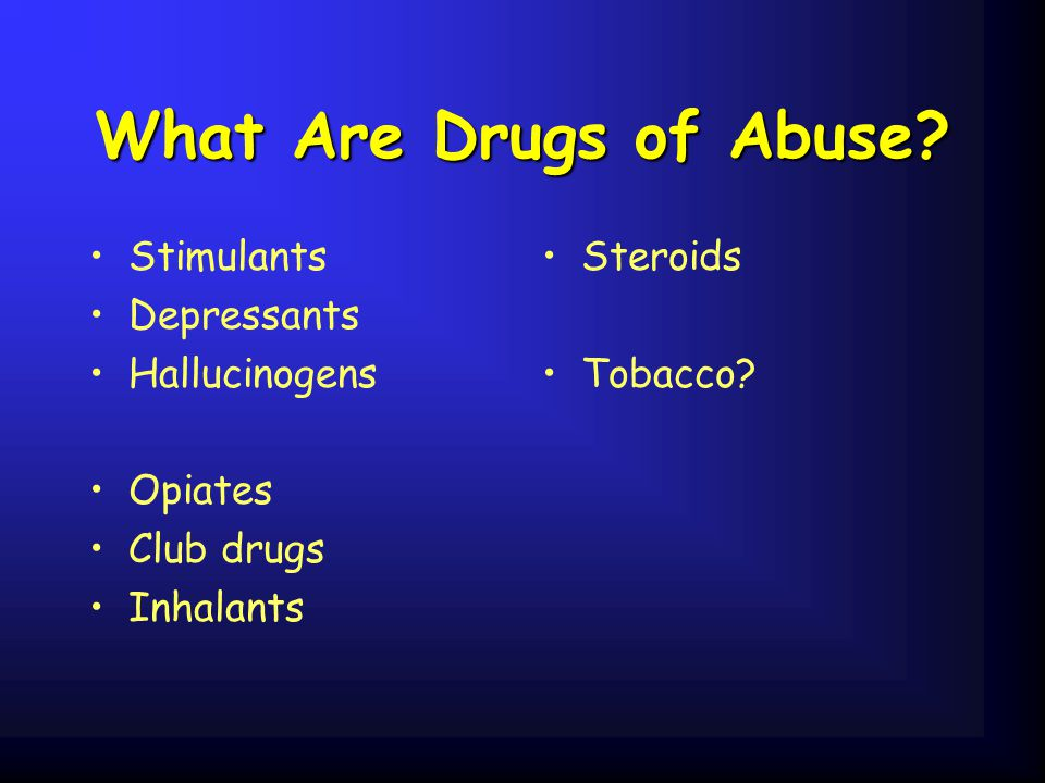 What Are Drugs of Abuse Stimulants Depressants Hallucinogens Opiates