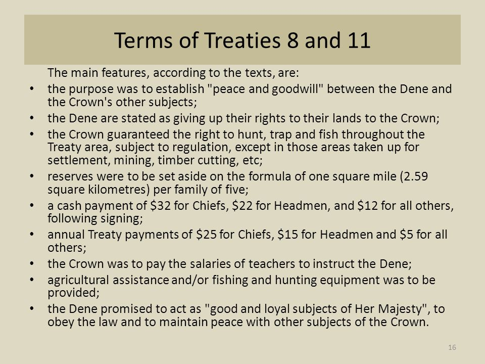 Terms of Treaties 8 and 11 The main features, according to the texts, are: