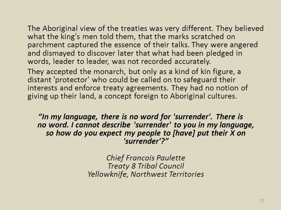 The Aboriginal view of the treaties was very different