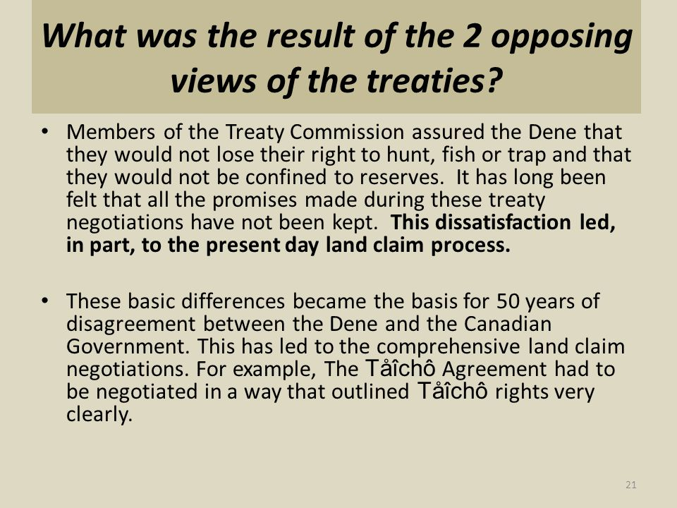 What was the result of the 2 opposing views of the treaties