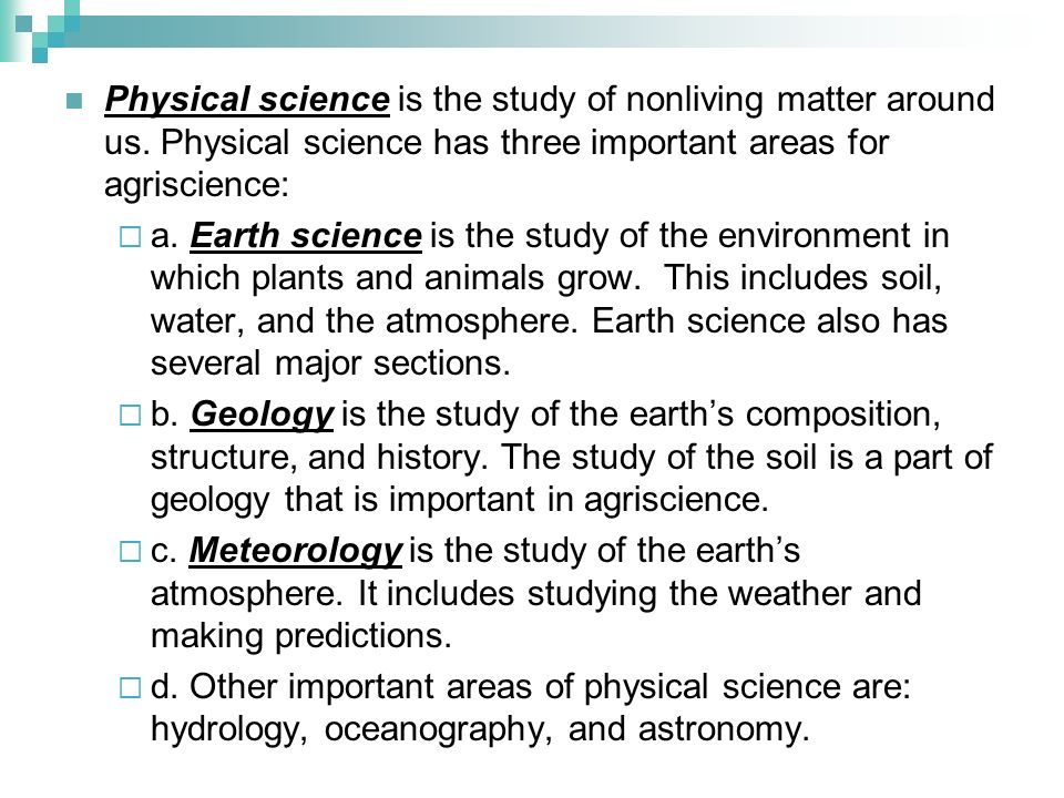 Physical science is the study of nonliving matter around us