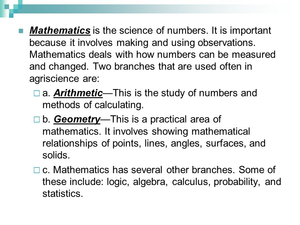 Mathematics is the science of numbers
