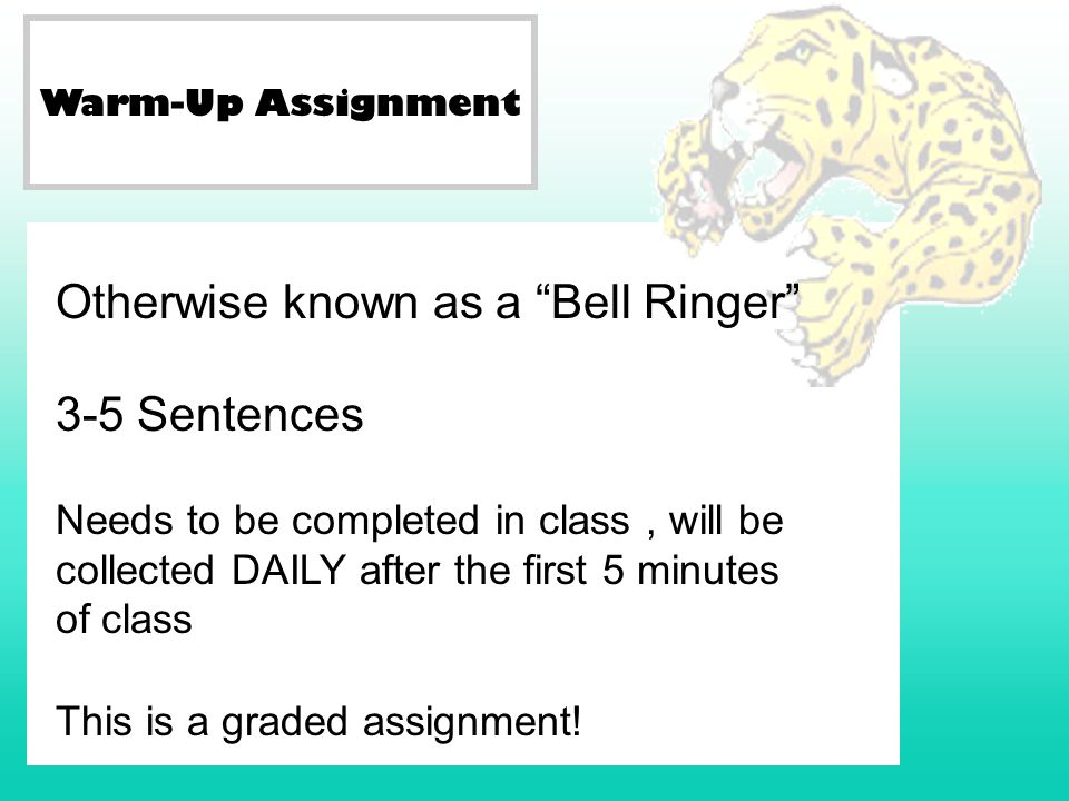 Otherwise known as a Bell Ringer 3-5 Sentences