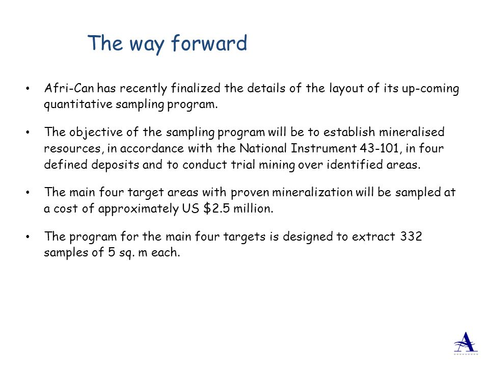 The way forward Afri-Can has recently finalized the details of the layout of its up-coming quantitative sampling program.