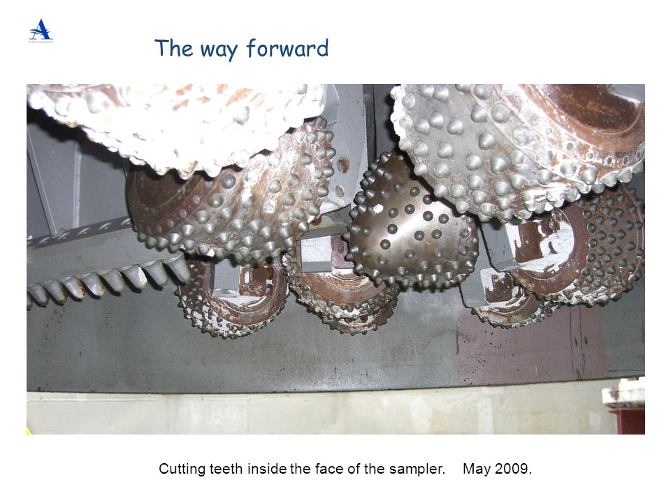 The way forward Cutting teeth inside the face of the sampler. May 2009.