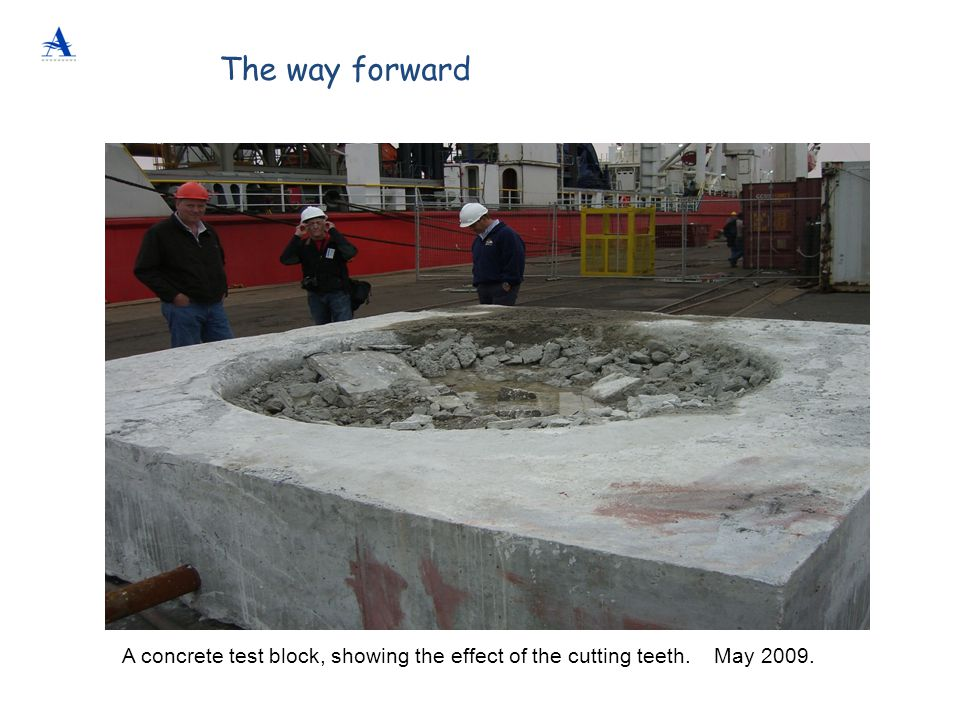 The way forward A concrete test block, showing the effect of the cutting teeth. May 2009.