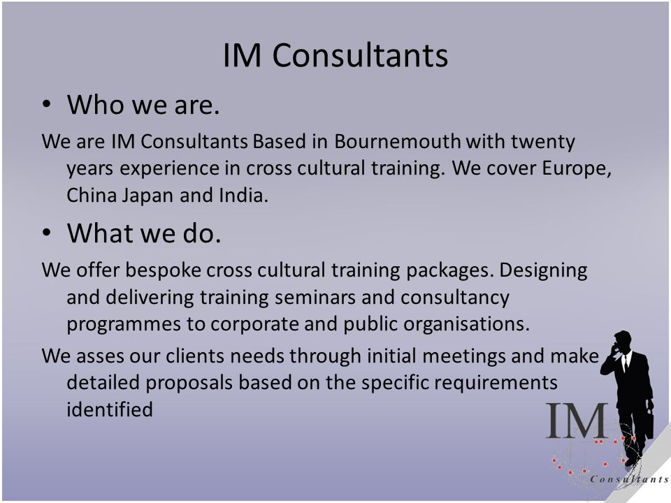 IM Consultants Who we are. What we do.