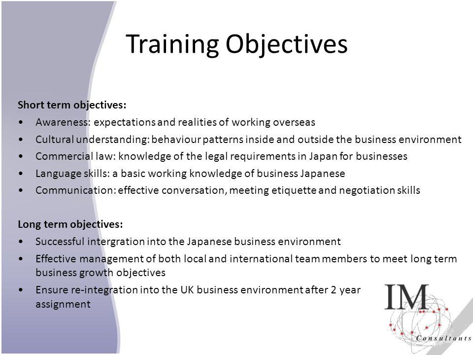 Training Objectives Short term objectives: