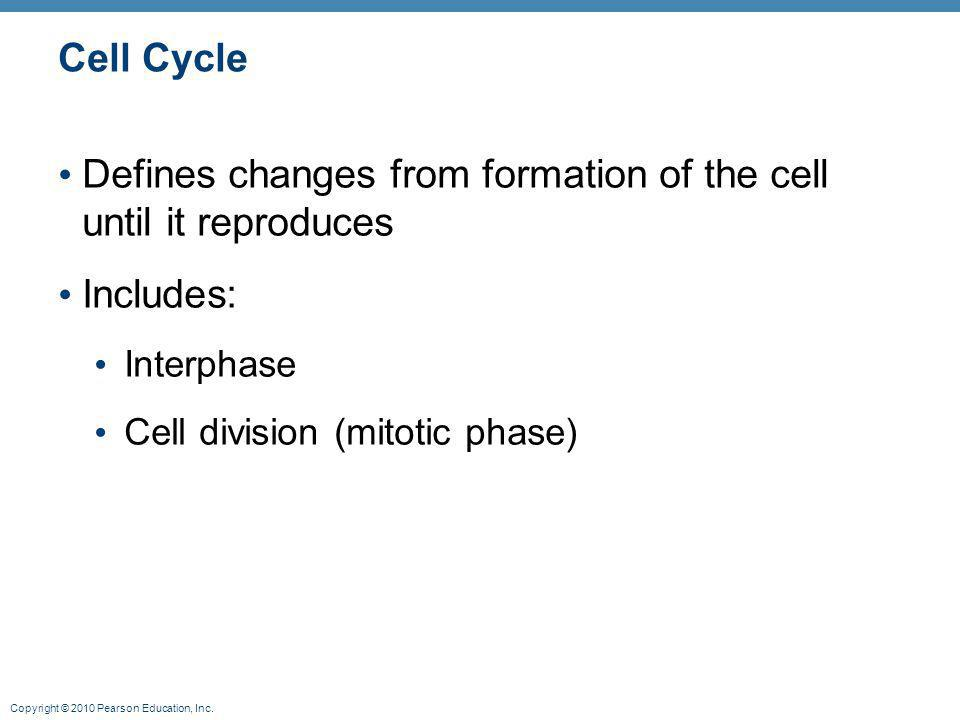 Defines changes from formation of the cell until it reproduces