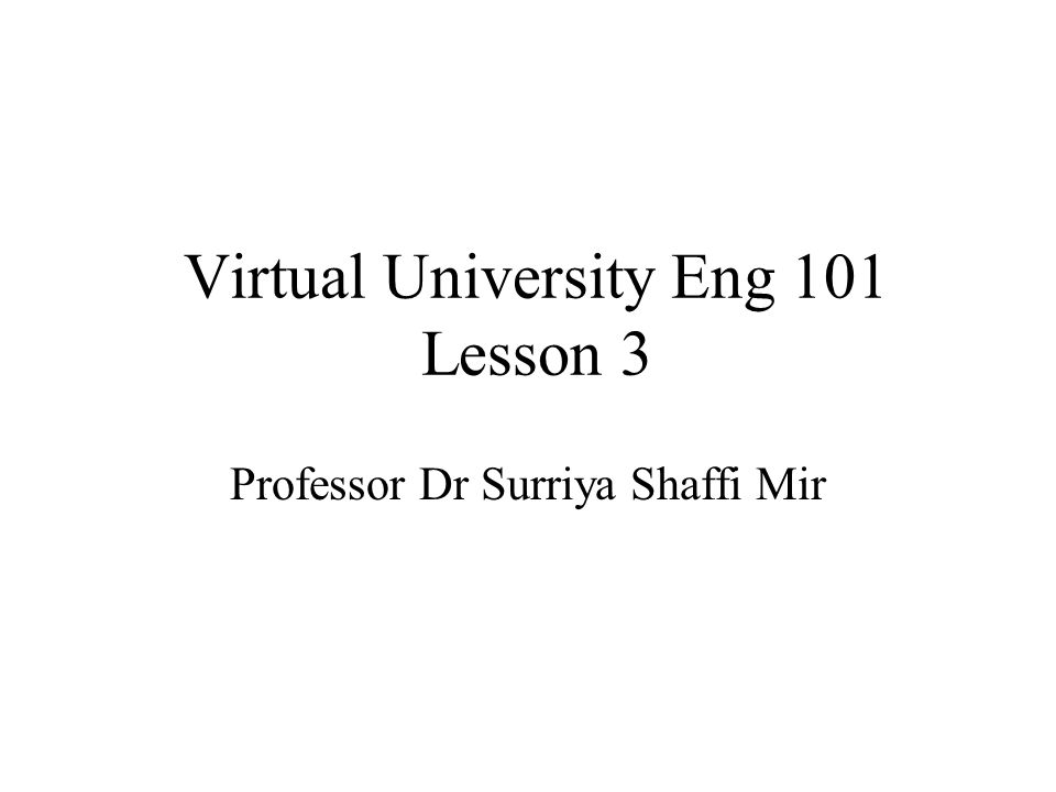Virtual University Eng 101 Lesson 3
