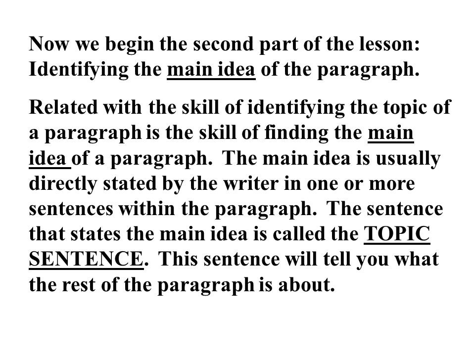 Now we begin the second part of the lesson: Identifying the main idea of the paragraph.