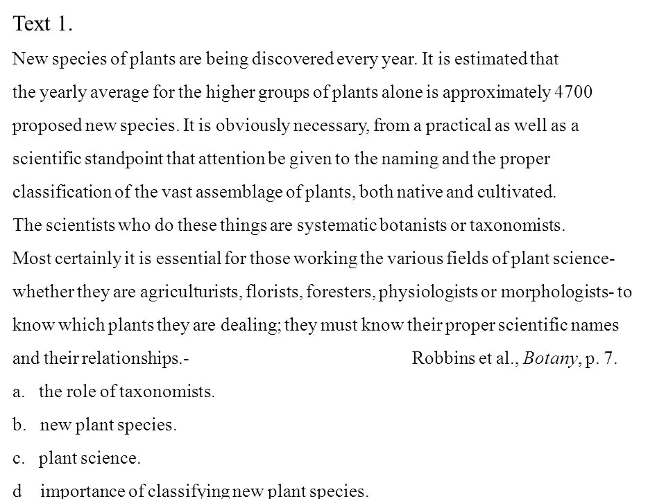 Text 1. New species of plants are being discovered every year. It is estimated that.