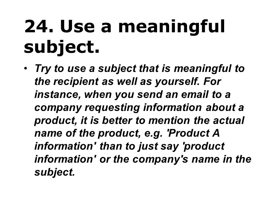 24. Use a meaningful subject.