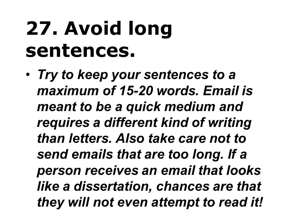 27. Avoid long sentences.