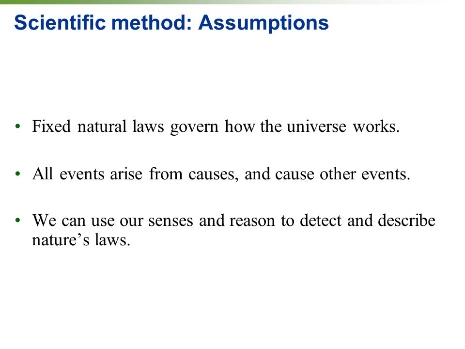 Scientific method: Assumptions