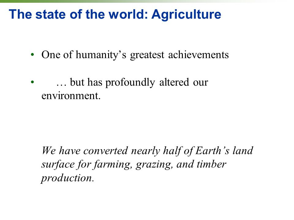 The state of the world: Agriculture