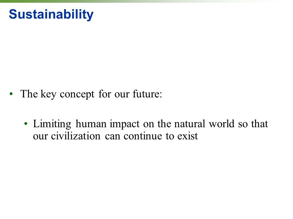 Sustainability The key concept for our future: