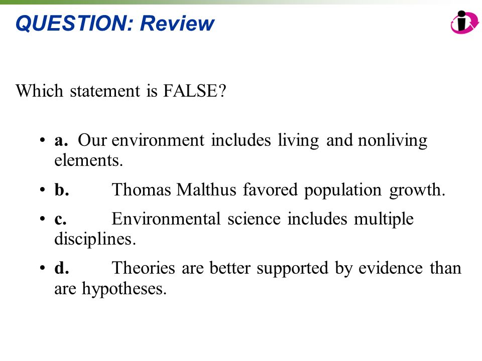 QUESTION: Review Which statement is FALSE