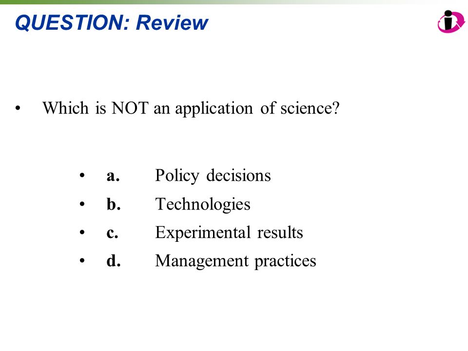 QUESTION: Review Which is NOT an application of science