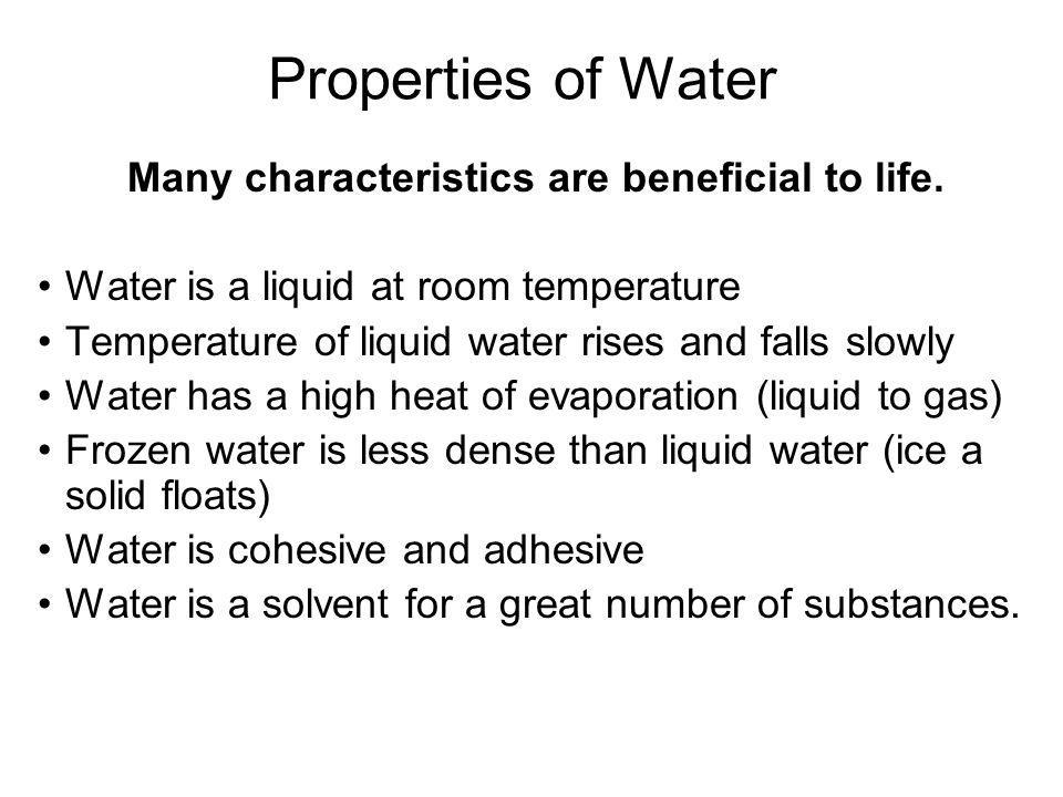 Many characteristics are beneficial to life.