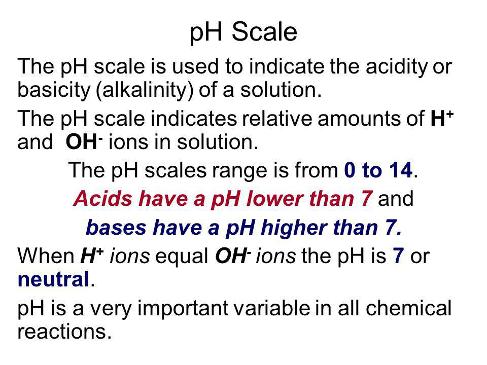 bases have a pH higher than 7.