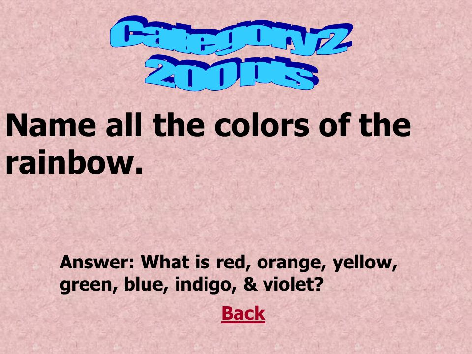 Name all the colors of the rainbow.