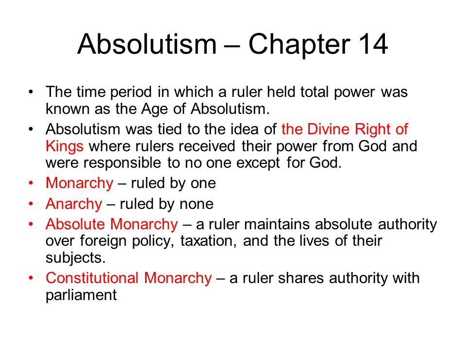 Absolutism – Chapter 14 The time period in which a ruler held total power was known as the Age of Absolutism.