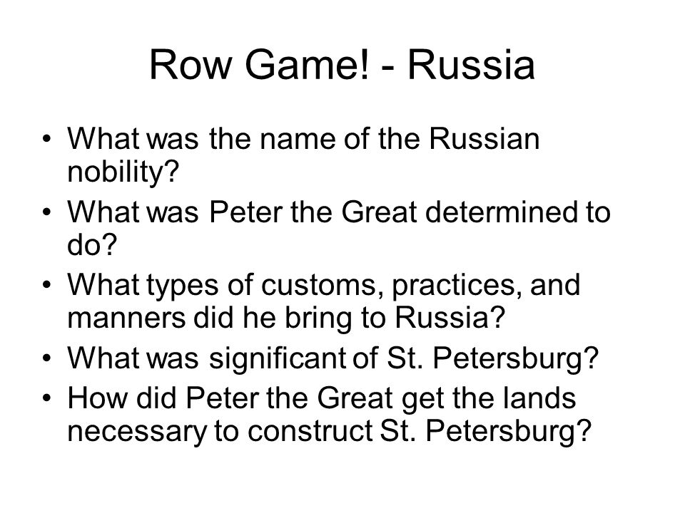 Row Game! - Russia What was the name of the Russian nobility