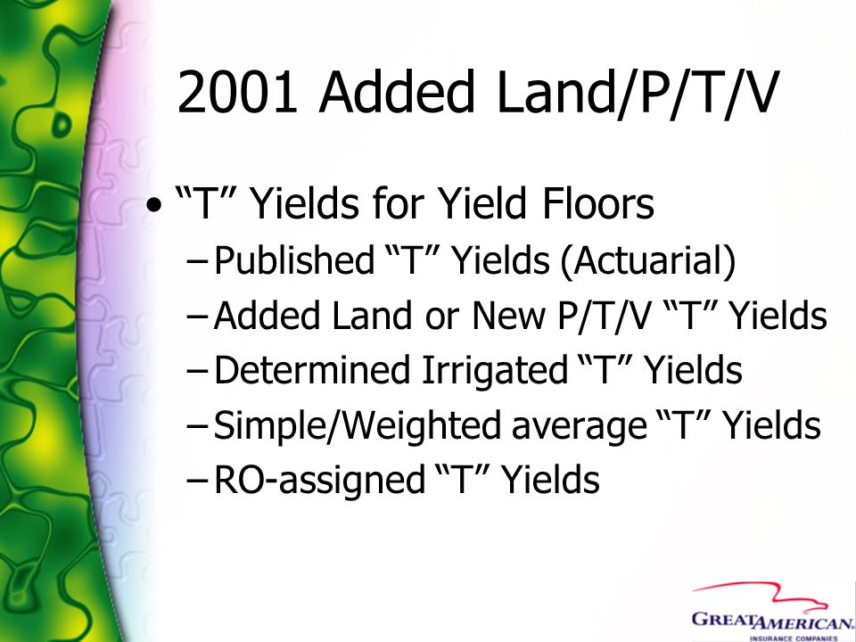 2001 Added Land/P/T/V T Yields for Yield Floors
