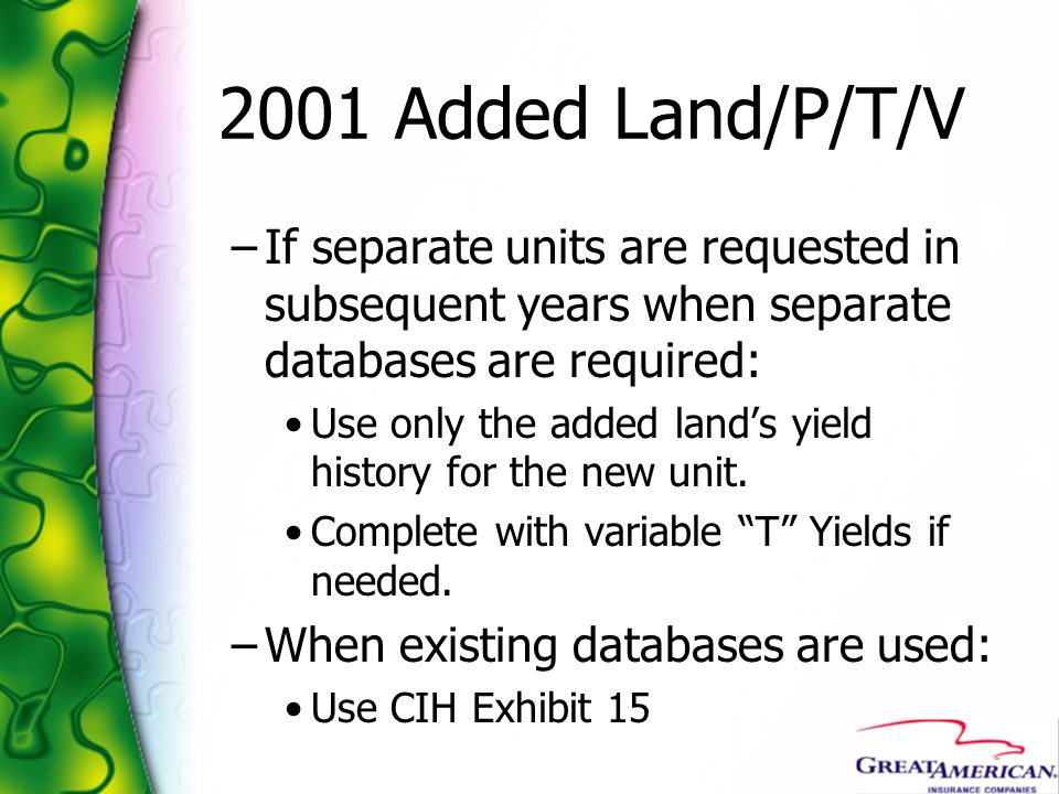 2001 Added Land/P/T/V If separate units are requested in subsequent years when separate databases are required: