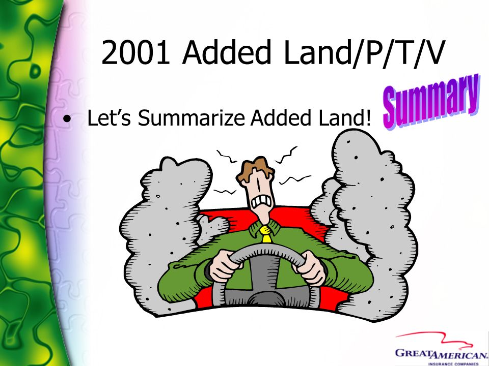 2001 Added Land/P/T/V Summary Let's Summarize Added Land!