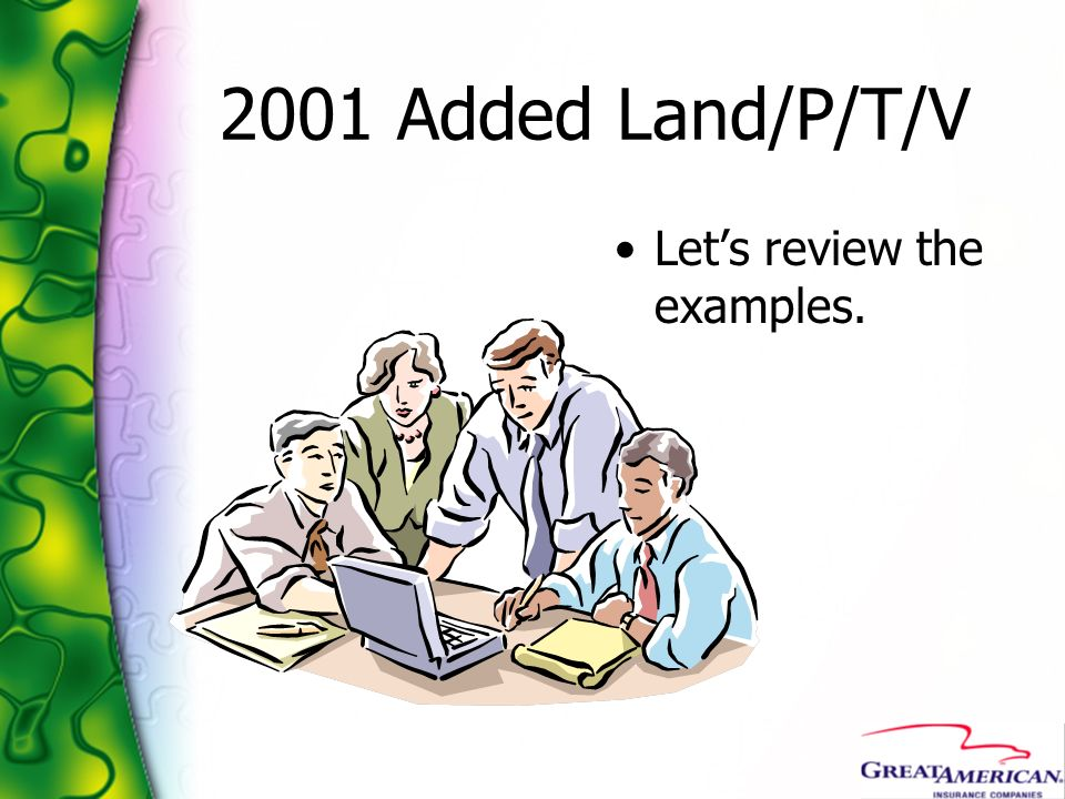2001 Added Land/P/T/V Let's review the examples.