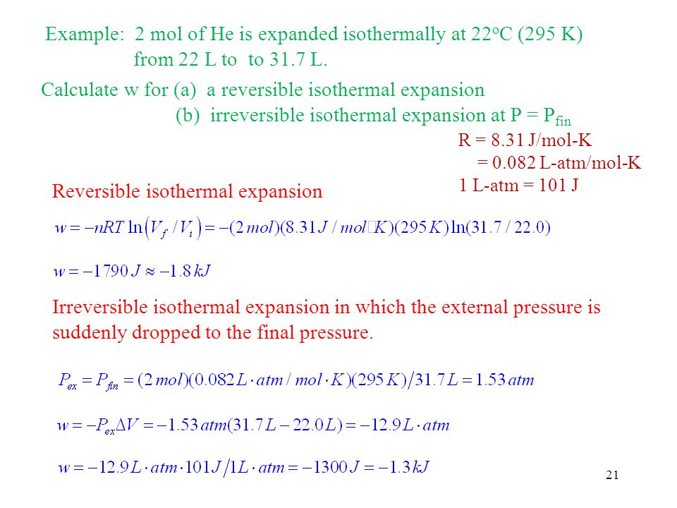 Example: 2 mol of He is expanded isothermally at 22oC (295 K)