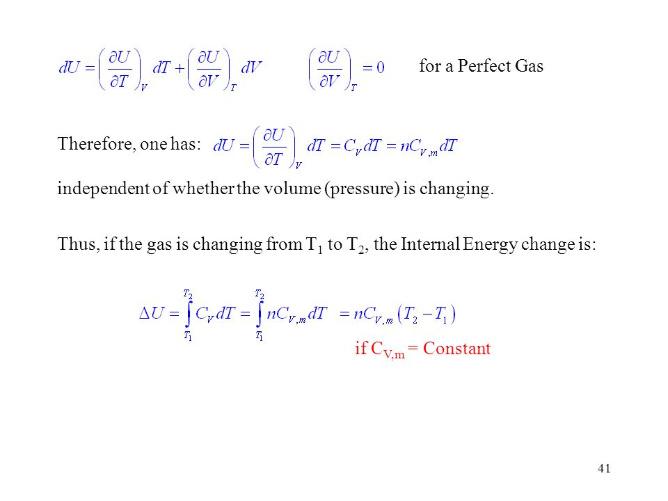for a Perfect Gas Therefore, one has: independent of whether the volume (pressure) is changing.