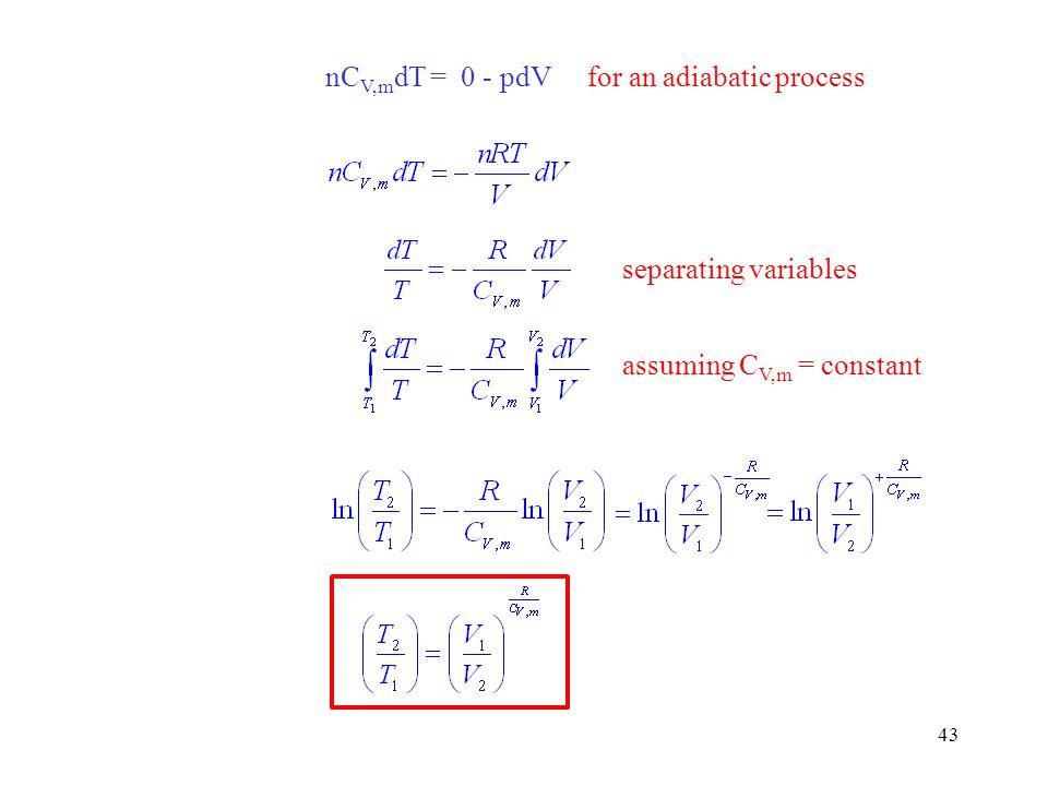 nCV,mdT = 0 - pdV for an adiabatic process separating variables assuming CV,m = constant