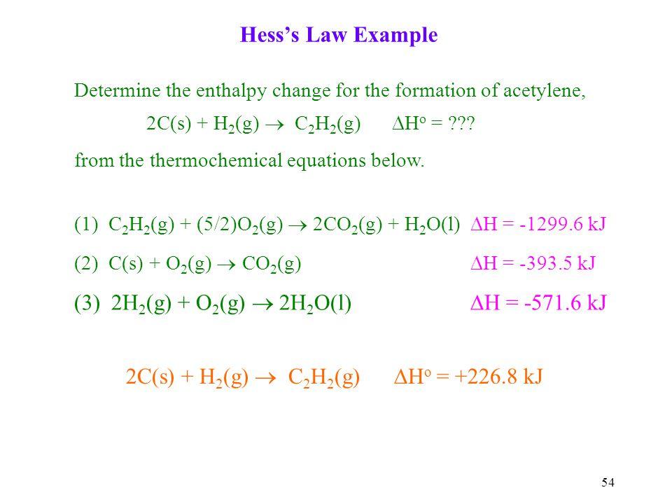 2C(s) + H2(g)  C2H2(g) Ho = +226.8 kJ