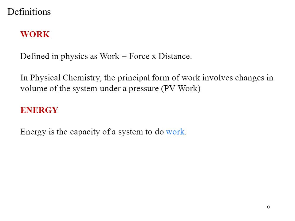 Definitions WORK Defined in physics as Work = Force x Distance.