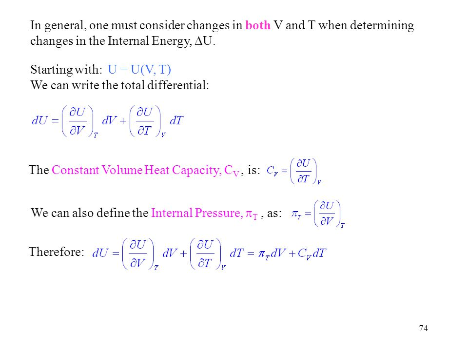 In general, one must consider changes in both V and T when determining